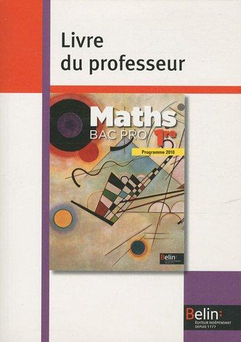 Maths 1e Bac pro : Livre du professeur, programme 2010