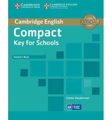 [(Compact Key for Schools Teacher's Book)] [ By (author) Emma Heyderman ] [July, 2014]