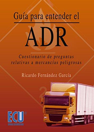 Guía para entender el ADR. Cuestionario de preguntas relativas a mercancías peligrosas