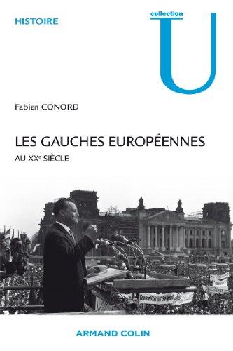 Les gauches européennes: Au XXe siècle par Fabien Conord
