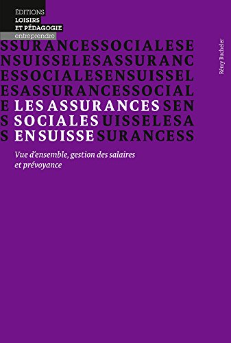 Les Assurances Sociales en Suisse - Vue d Ensemble, Gestion des Salaires et Prevoyance