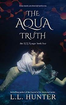 The Aqua Truth (The Aqua Saga Book 4) by [Hunter, L.L.]