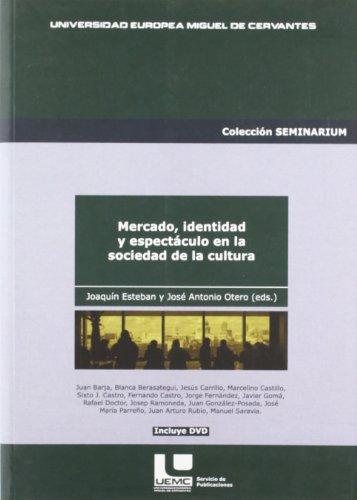 Mercado, identidad y espectáculo en la sociedad de la cultura (Seminarium)