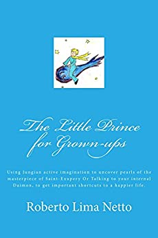 The Little Prince for Grownups by [Netto, Roberto Lima]