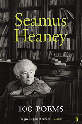 100 Poems (Faber Poetry) por Heaney Seamus