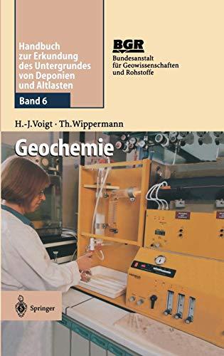Geochemie: Band 6: Geochemie (Handbuch Zur Erkundung Des Untergrundes Von Deponien Und Alt, Band 6)