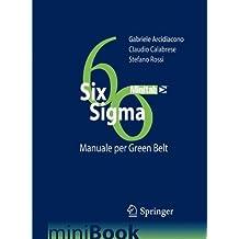 SIX SIGMA: Manuale per Green Belt