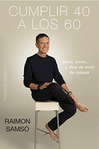 Cumplir 40 a los 60 (EXITO) por Raimon Samsó