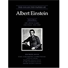 The Collected Papers of Albert Einstein, Volume 2: The Swiss Years: Writings, 1900-1909: Swiss Years: Writings, 1900-1909 v. 2