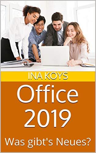 Office 2019: Was gibt's Neues? (Kurz & Knackig 12)