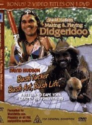 David Hudson ~ Making and Playing Didgeridoo & Bush Tucker, Bush Art, Bush Life, a Return to Cape York Land of His Forefathers {2 Video Titles on One Dvd}