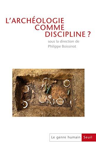L'Archéologie comme discipline? Du colloque à la publication. Le Genre humain, n° 50 (50)