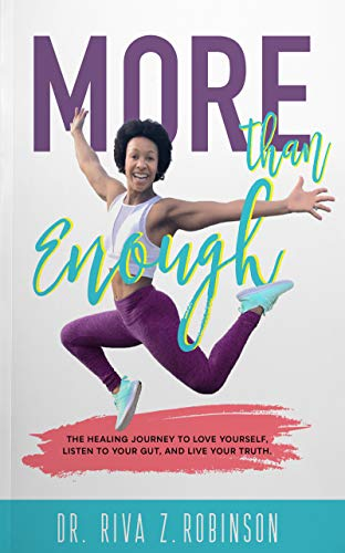 More Than Enough: The Healing Journey to Love Yourself, Listen to your Gut, and Live your Truth (English Edition)