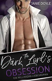 The Dark Lord's Obsession: Ein Milliardär - Liebesroman