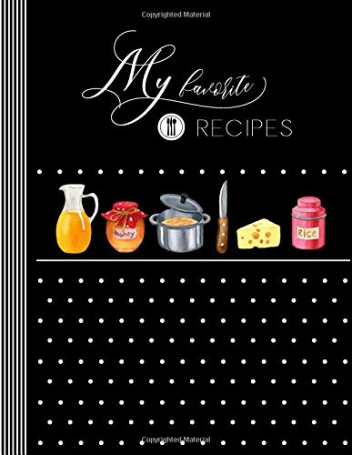 My Favorite Recipes: Blank Recipe Book To Write In - Large Custom Cookbook And Baking Journal - Modern Black And White Dots Cook Composition Notebook (Notebook Schreiben Rezept)