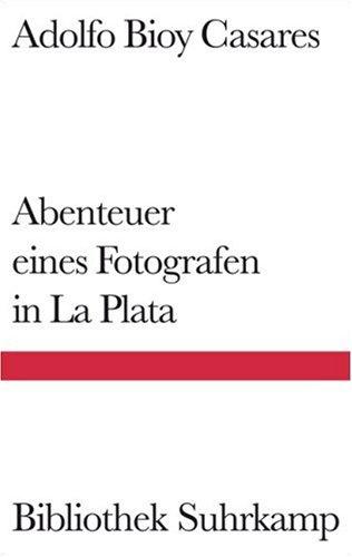 Preisvergleich Produktbild Abenteuer eines Fotografen in La Plata: Roman