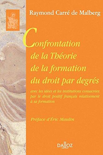 Confrontation de la théorie de la formation du droit par degrés avec les idées et les institutions..: Réimpression de l'édition de 1933