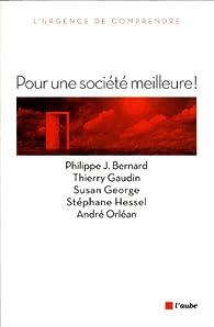 Pour une société meilleure ! par Philippe J. Bernard