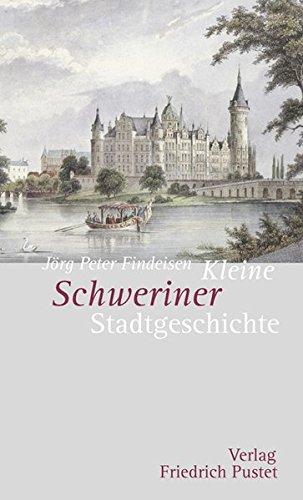 Kleine Schweriner Stadtgeschichte (Kleine Stadtgeschichten)