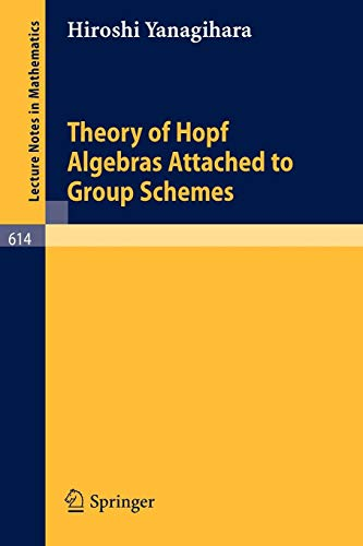 Theory of Hopf algebras attached to group schemes. (Lecture notes in mathematics, vol.614)