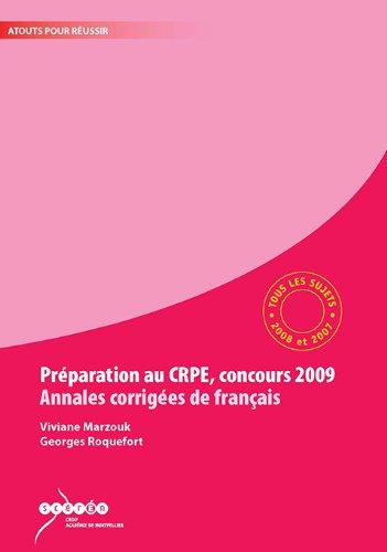 Prpéaration au CRPE, Concours 2009, Annales Corrigées de Français