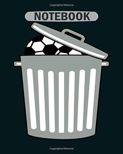 Notebook: soccer ball club ball kick throw away bin garbage1 - 50 sheets, 100 pages - 8 x 10 inches
