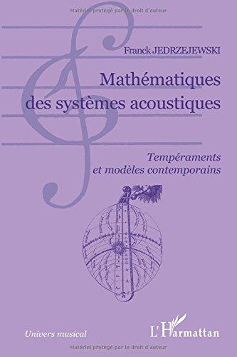 Mathématiques des systèmes acoustiques : Tempéraments et Modèles contemporains par Franck Jedrzejewski