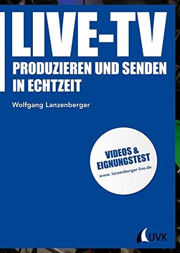 Live-TV: Produzieren und senden in Echtzeit (Praxis Film)