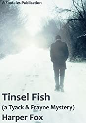 Tinsel Fish (The Tyack & Frayne Mysteries Book 2)