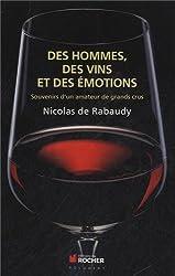 Des vins, des hommes et des émotions : Souvenirs d'un amateur de grands crus