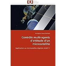 Contrôle multi-agents d'attitude d'un microsatellite: Application au microsatellite Algérien ALSAT-1 (Omn.Univ.Europ.)