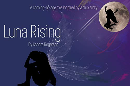 Luna Rising: A coming-of-age tale inspired by a true story (English Edition)