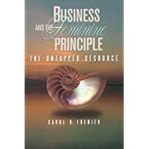 Business and the Feminine Principle: The Untapped Resource