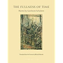 The Fullness of Time: Poems by Gershom Scholem