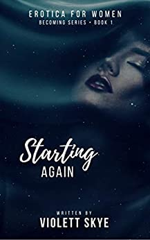 Starting Again (Becoming Series Book 1) by [Skye, Violett]