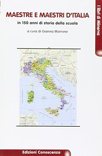 Maestre e maestri d'Italia. In 150 anni di storia della scuola