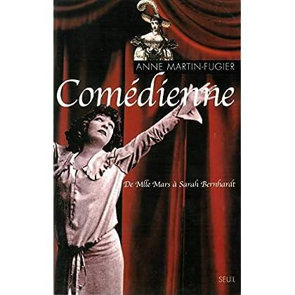 Comédienne : de Melle Mars à Sarah Bernhardt