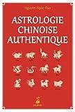 Astrologie chinoise authentique - Notions fondamentales - Etablissement de thèmes