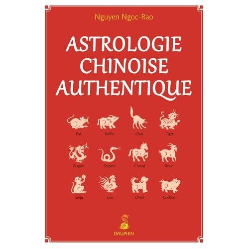 Astrologie chinoise authentique : Notions fondamentales - Etablissement de thèmes