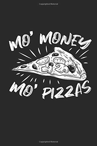 Mo\' Money Mo\' Pizzas: Dot matrix notebook for the journal or diary for women and men
