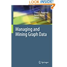 Managing and Mining Graph Data (Advances in Database Systems Book 40)