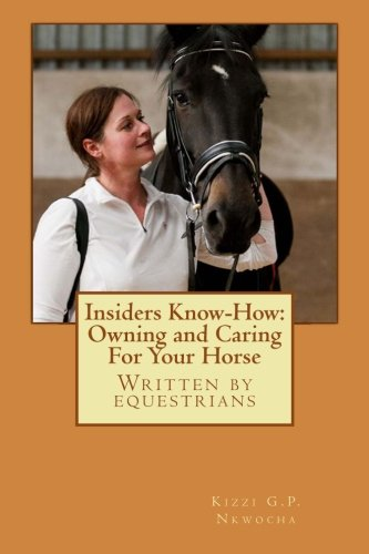 Insiders Know-How: Owning and Caring For Your Horse por Kizzi G Nkwocha