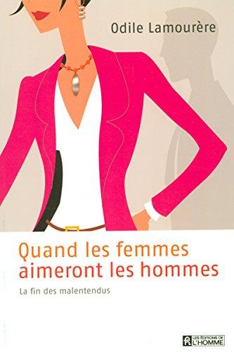 QUAND LES FEMMES AIMERONT LES HOMMES LA FIN DES MALENTENDUS