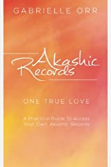 "Akashic Records: ""One True Love""   A Practical Guide to Access Your Own Akashic Records Taschenbuch"
