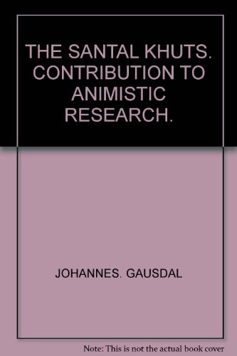 the-santal-khuts-contribution-to-animistic-research