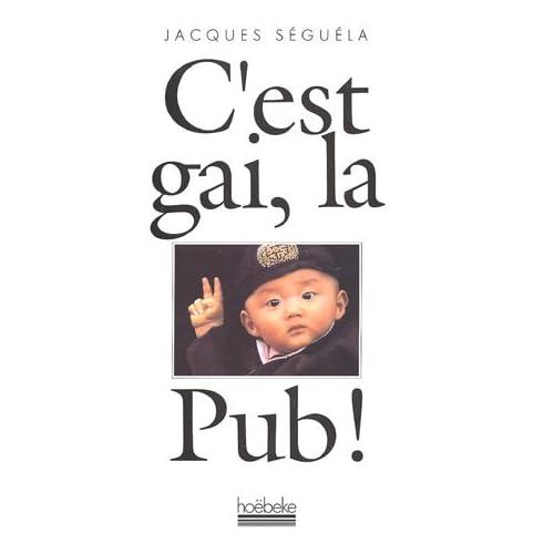 C'est gai, la Pub !