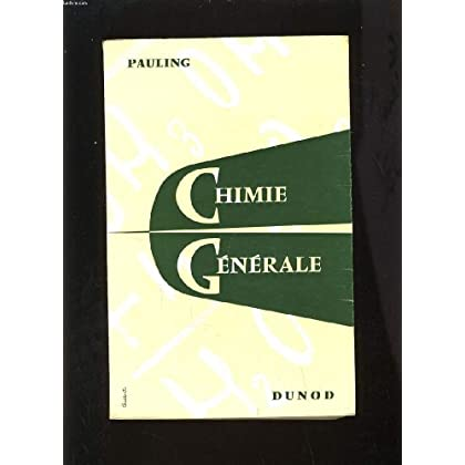 CHIMIE GENERALE - INTRODUCTION A LA CHIMIE DESCRIPTIVE ET A LA CHIMIE THEORIQUE MODERNE