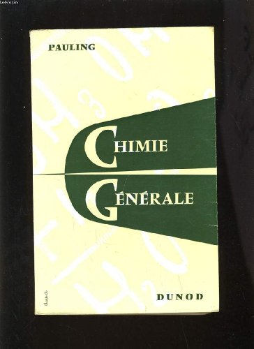 CHIMIE GENERALE - INTRODUCTION A LA CHIMIE DESCRIPTIVE ET A LA CHIMIE THEORIQUE MODERNE par PAULING