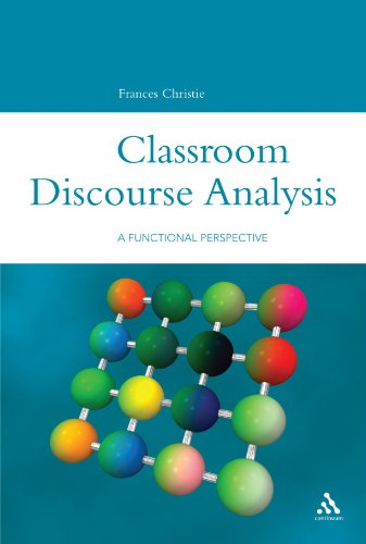 Classroom Discourse Analysis: A Functional Perspective (Open Linguistics)