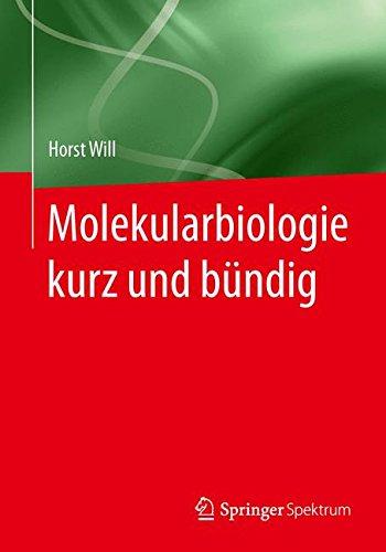 Molekularbiologie kurz und bündig